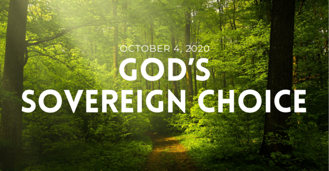 God's Sovereign Choice