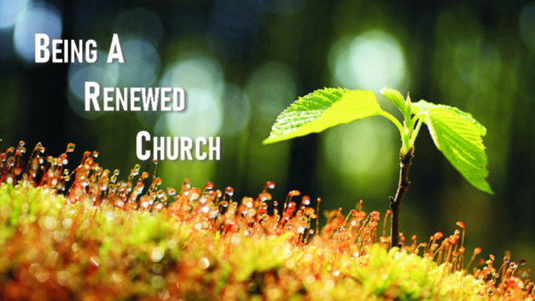 Being A Renewed Church
