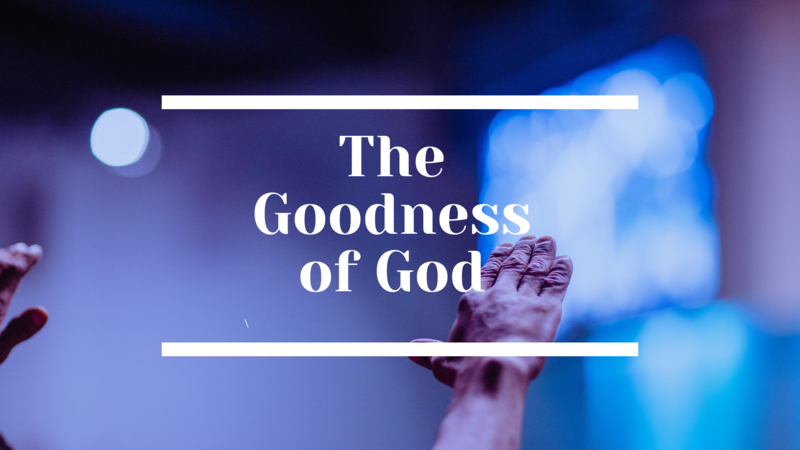 The Goodness of God Part 2