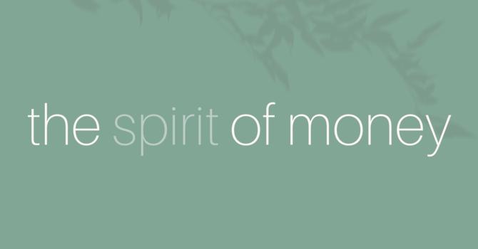 The Spirit of Money