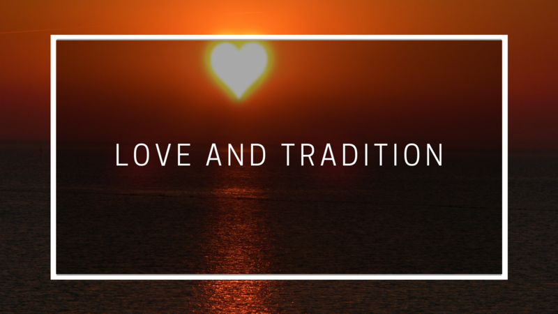 Love and Tradition