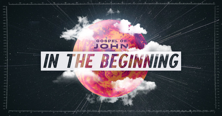 In the Beginning - The Gospel of John