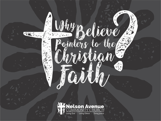 Why Believe -- Pointers To The Christian Faith1