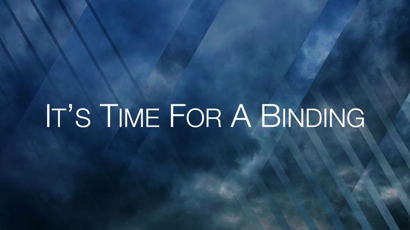 It's Time For A Binding