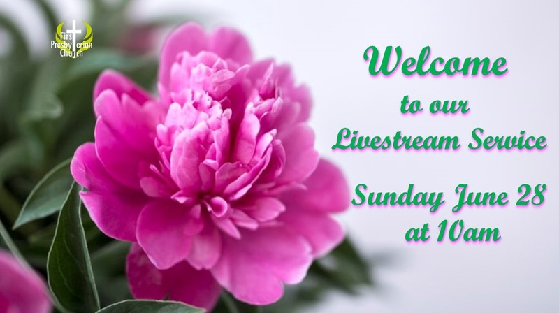Sunday June 28 Livestream Service