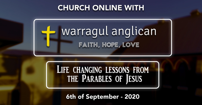 Church Online with Warragul Anglican Church - 6th of September 2020