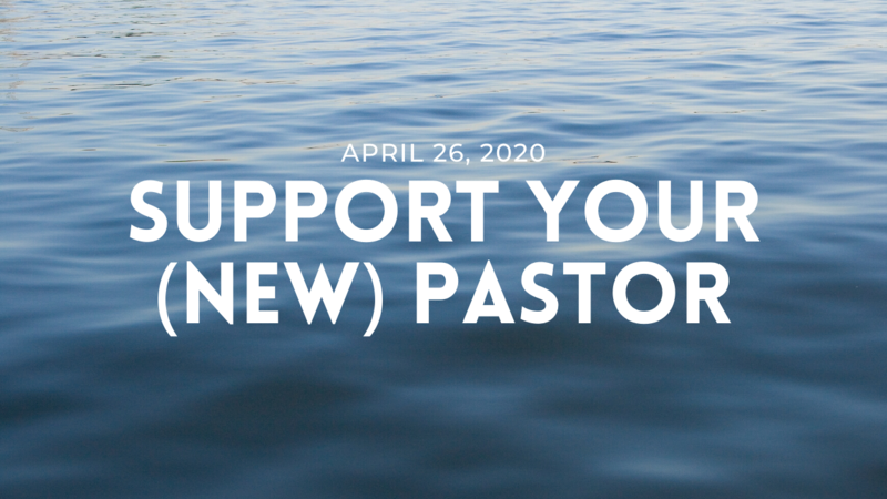 Support Your (New) Pastor
