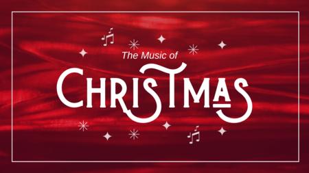 Christmas 2019: The Music of Christmas