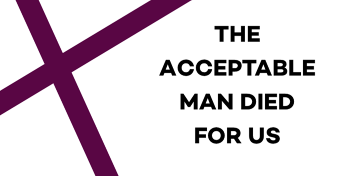 THE ACCECTABLE MAN DIED FOR US