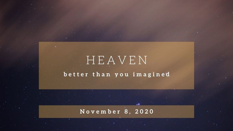 Heaven: Better Than You Imagined