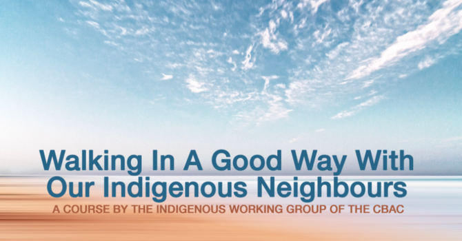 Walking  With Our Indigenous Neighbours