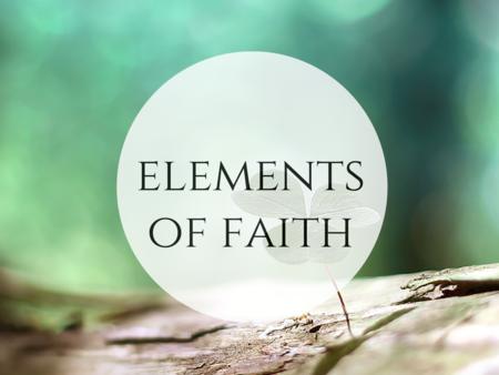 Elements of Faith