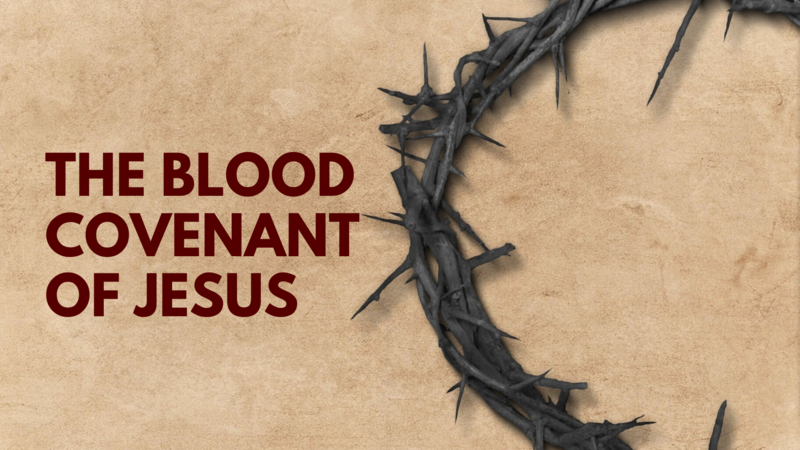 The Blood Covenant of Jesus