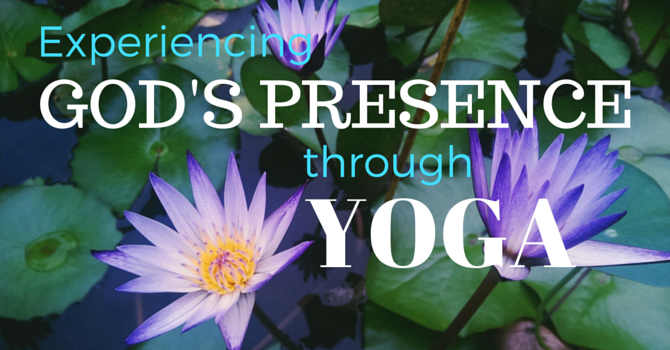 Experiencing God's Presence through Yoga image