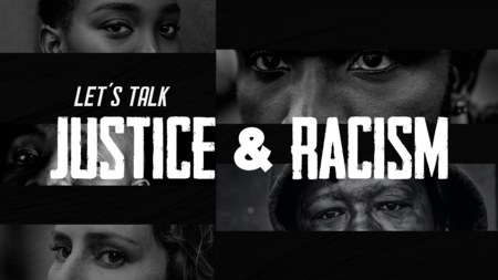 Let's Talk: Justice & Racism