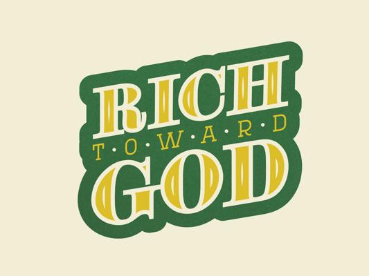 Rich Towards God