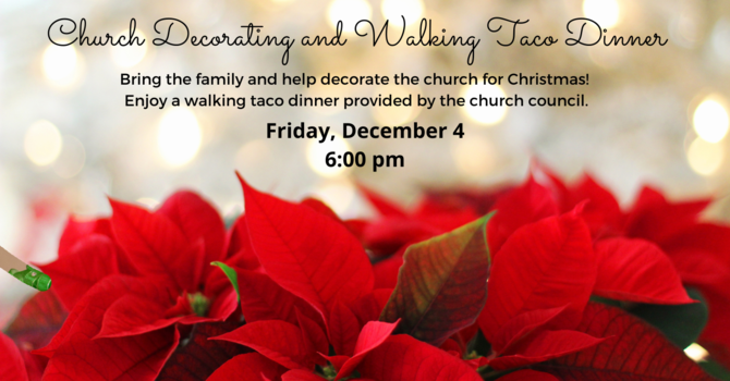 Church Decorating and Walking Taco Dinner