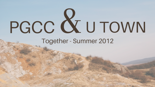 PGCC & U Town Together - Summer 2012