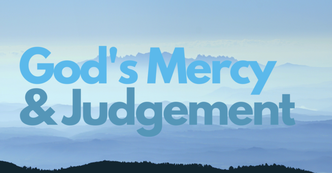God's Mercy and Judgement