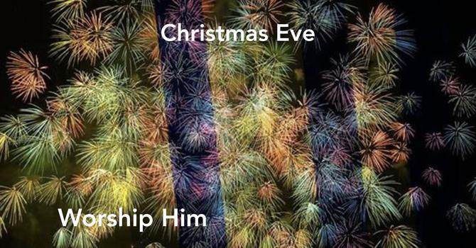 Worship Him - Christmas Eve