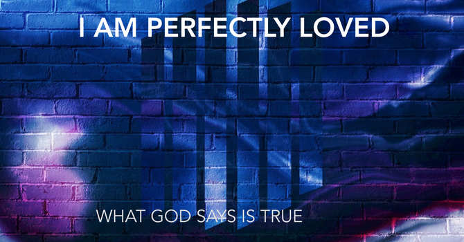 I Am Perfectly Loved