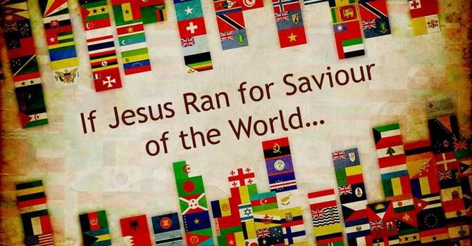 If Jesus Ran for Saviour of the World... image