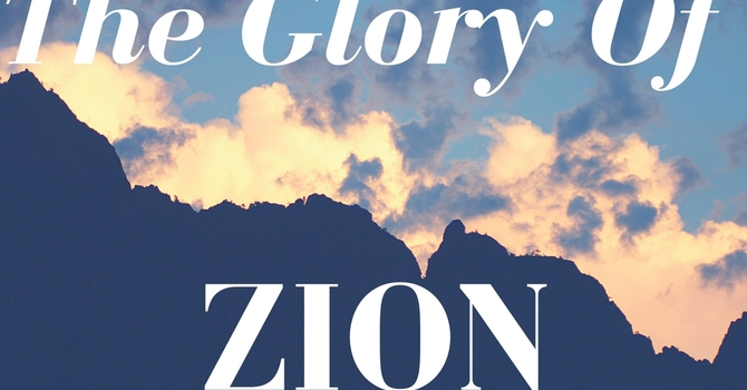 The Glory Of Zion