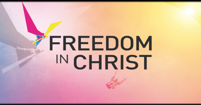 Freedom In Christ Pt. 2