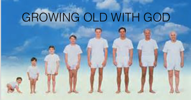 Growing Old With God