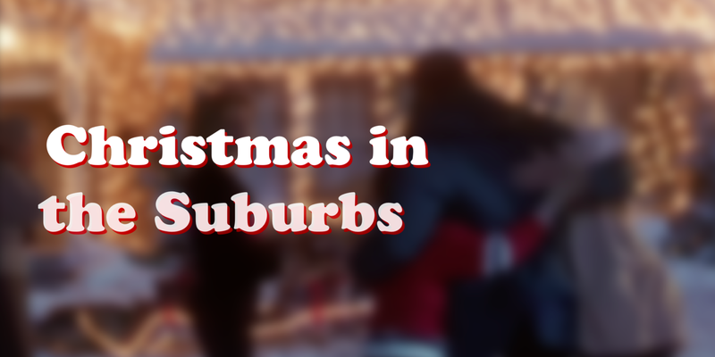 Christmas In The Suburbs