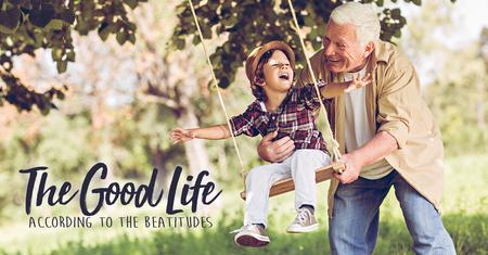 The Good Life - According to the Beatitudes