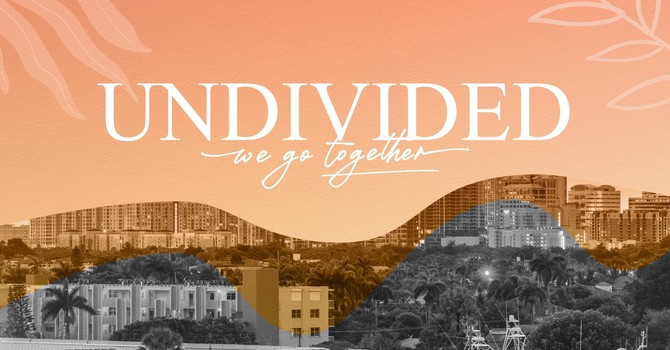 Undivided | We Got Together - Week 1