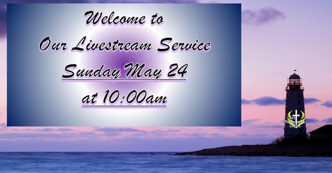 Sunday May 24 Livestream Service