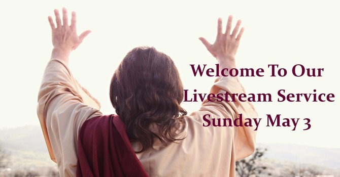 Sunday May 3 Livestream service