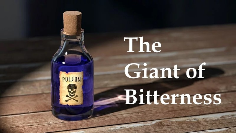 The Giant of Bitterness