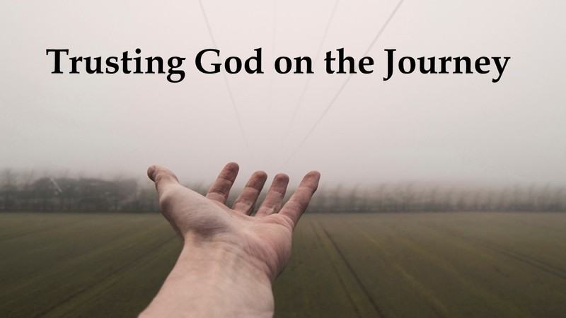 Trusting God on the Journey
