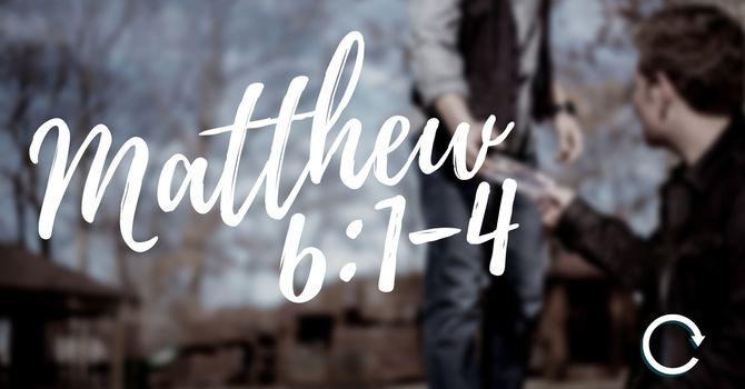 Mathew 6:1-4
