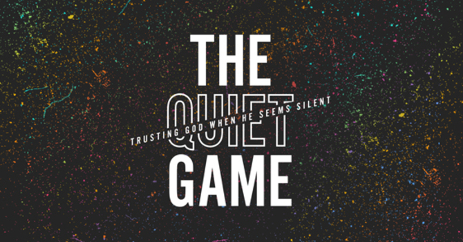 The Quiet Game: Our Father!