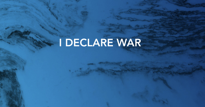 I Declare War - 1