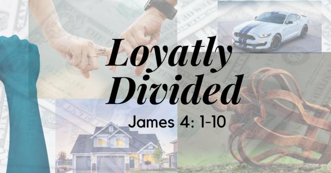 Loyalty Divided