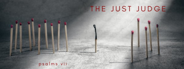 The Just Judge | Psalm VII