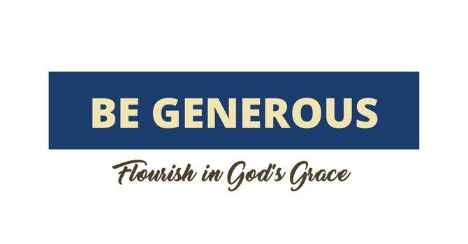 Be Generous: The Generous Love of Jesus