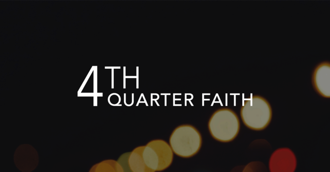 4th Quarter Faith