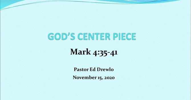 """""""God's Center Piece"""""""
