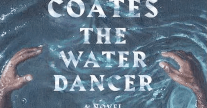 Book Club: Water Dancer by Ta-Nehisi Coates