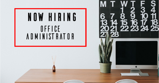 Now Hiring: Office Administrator image