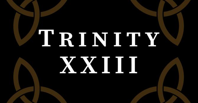 Trinity XXIII 2020, 10:00 A.M.