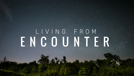 Living From Encounter