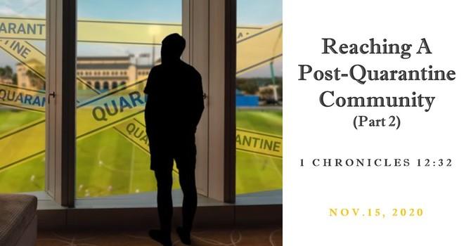 Reaching a Post Quarantine Community (Part2)