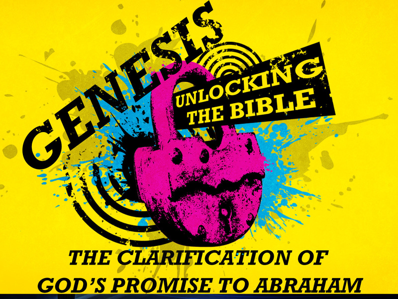 The Clarification of God's Promise to Abraham